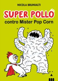 9788878748026-super-pollo-contro-mister-pop-corn